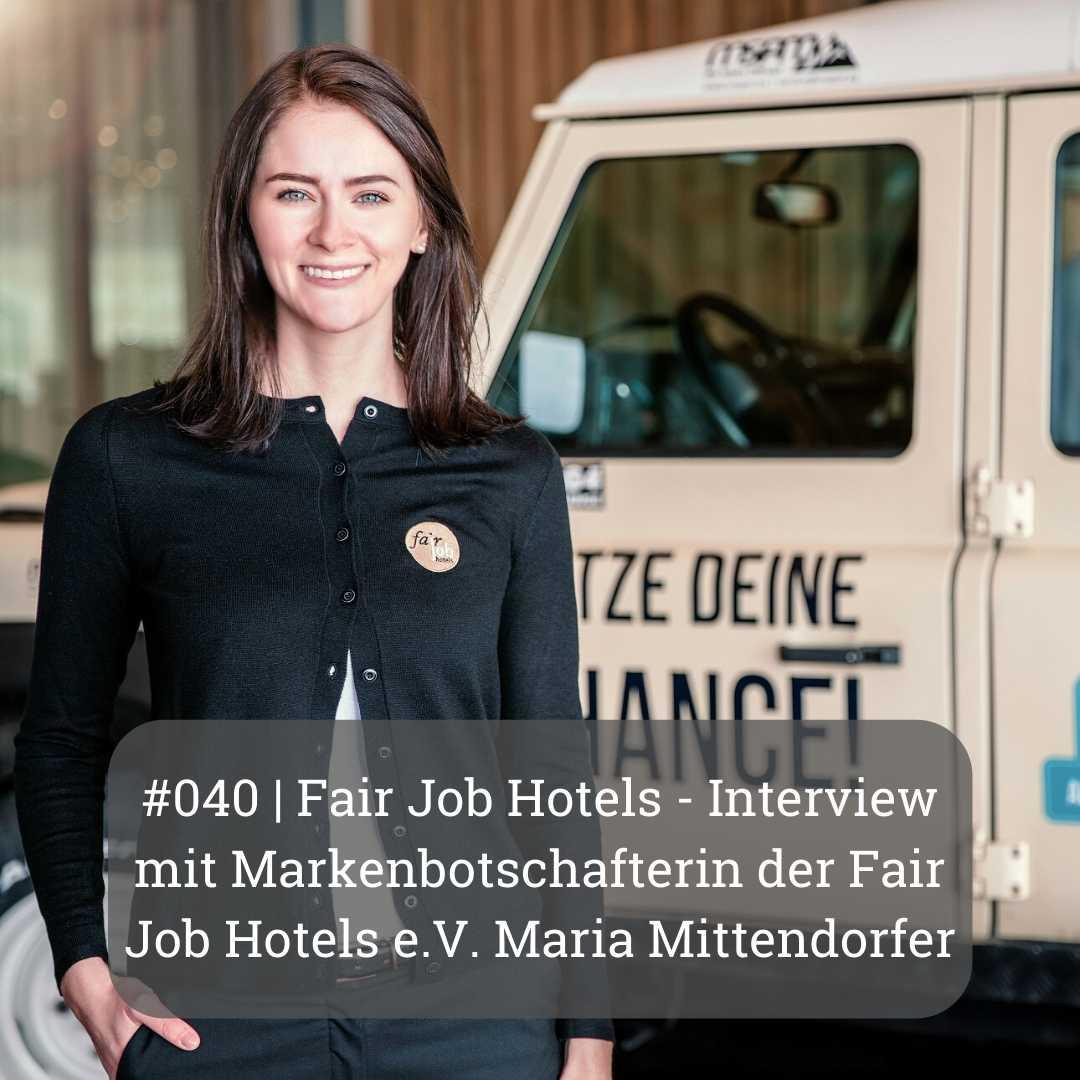 Fair Job Hotels - Interview mit Markenbotschafterin der Fair Job Hotels e.V. Maria Mittendorfer