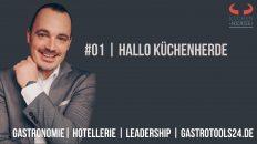 #01_Hallo Küchenherde_Der Podcast für Hotellerie und Gastronomie_Markus Wessel