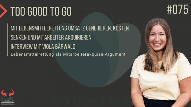 Too Good to go - Interview mit Viola Bärwald
